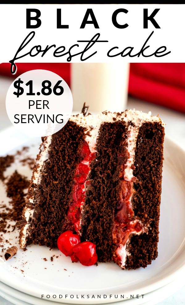 This homemade Black Forest Cake is bakery-quality and everyone raves about it! It serves 10 and costs $18.59 to make. That's just $1.86 per serving! via @foodfolksandfun