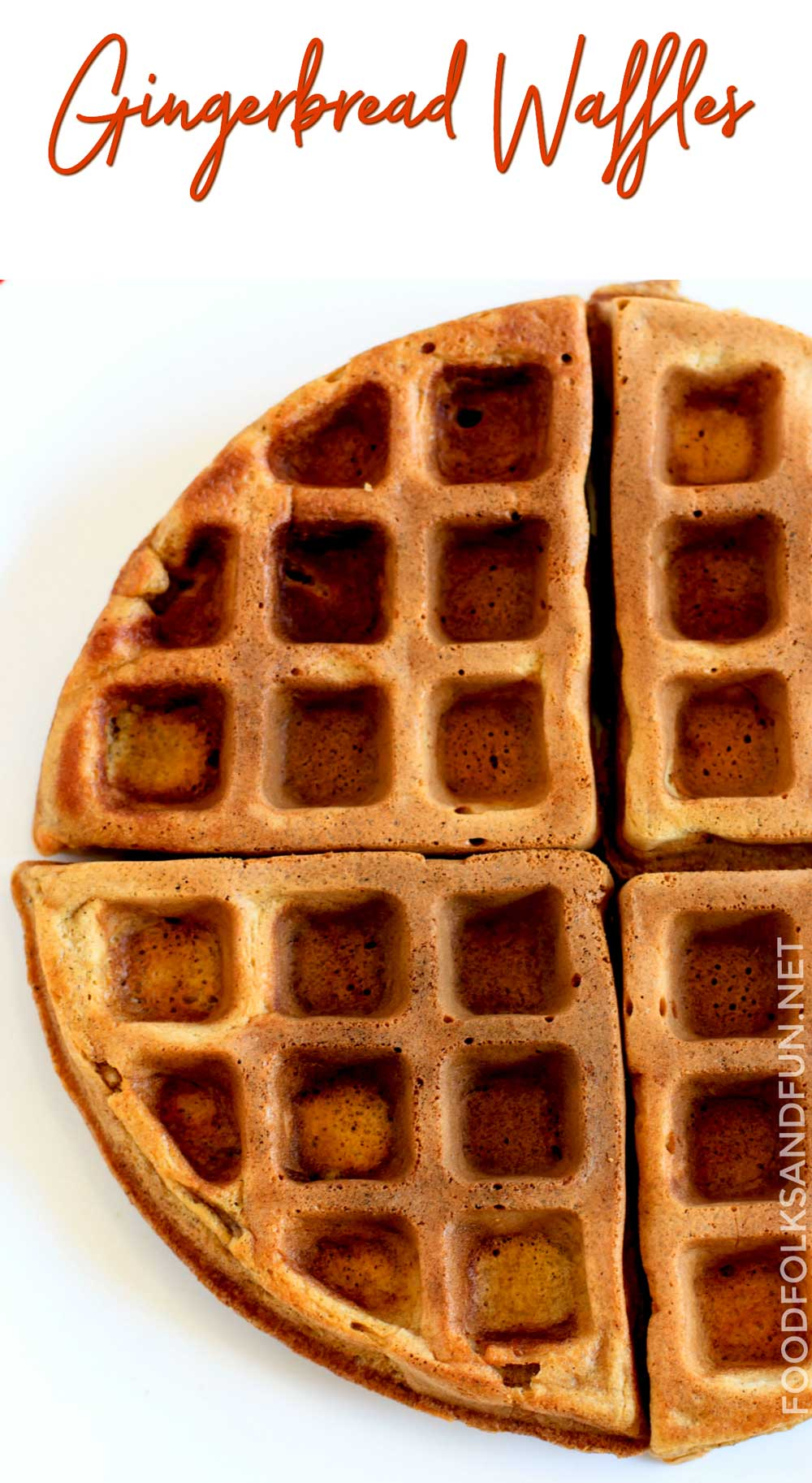 Gingerbread Waffles • Food, Folks and Fun