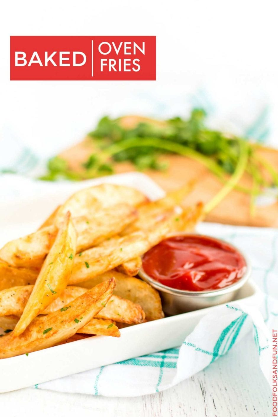 Finished Crispy Oven Baked Fries with text overlay for Pinterest.