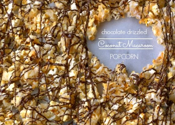 Chocolate Drizzled Coconut Macaroon Popcorn – Holiday desserts with #KraftEssentials