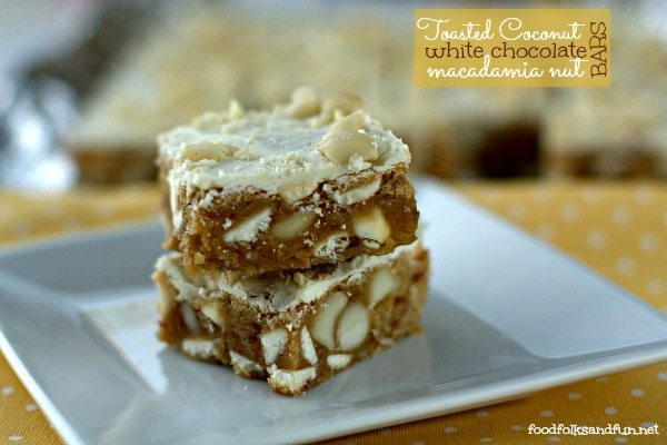 Toasted Coconut White Chocolate Macadamia Nut Bars • Food, Folks and ...