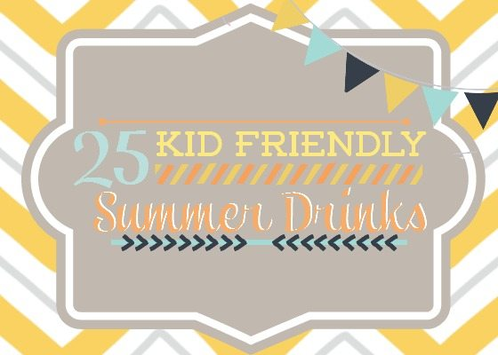 Kid Friendly Summer Drinks Roundup