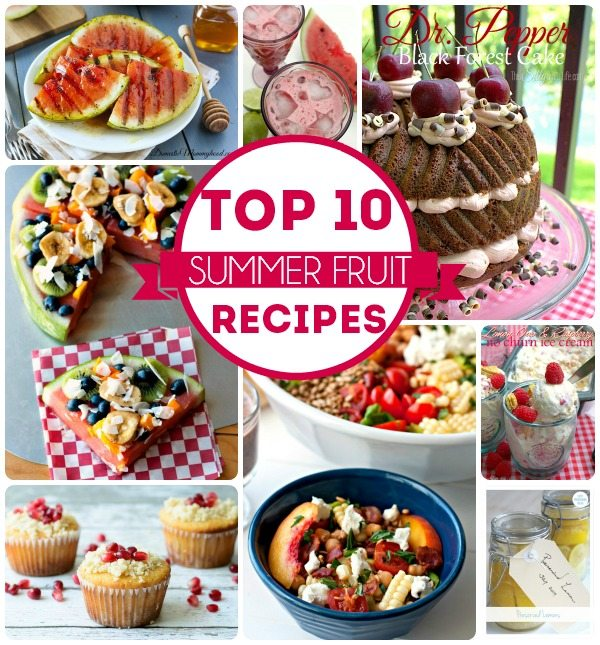 Top 10 Summer Fruit Recipes Roundup