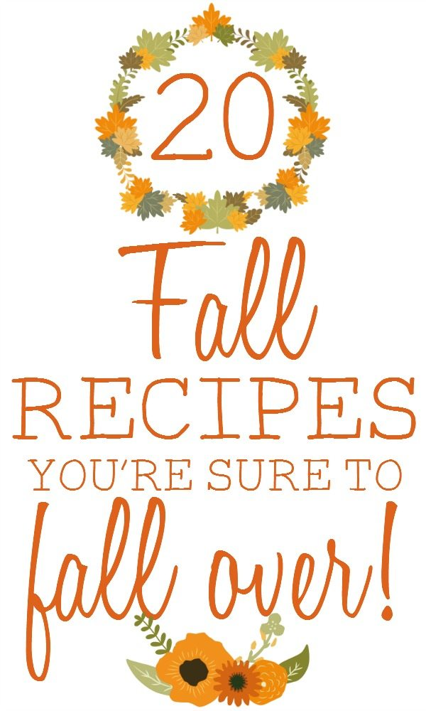 20 Fall Recipes You're Sure to Fall Over!