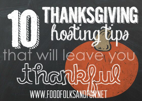 10 Thanksgiving Hosting Tips that will leave you Thankful!