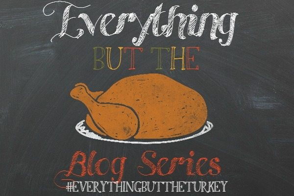 Everythign but the Turkey Blog Series 5