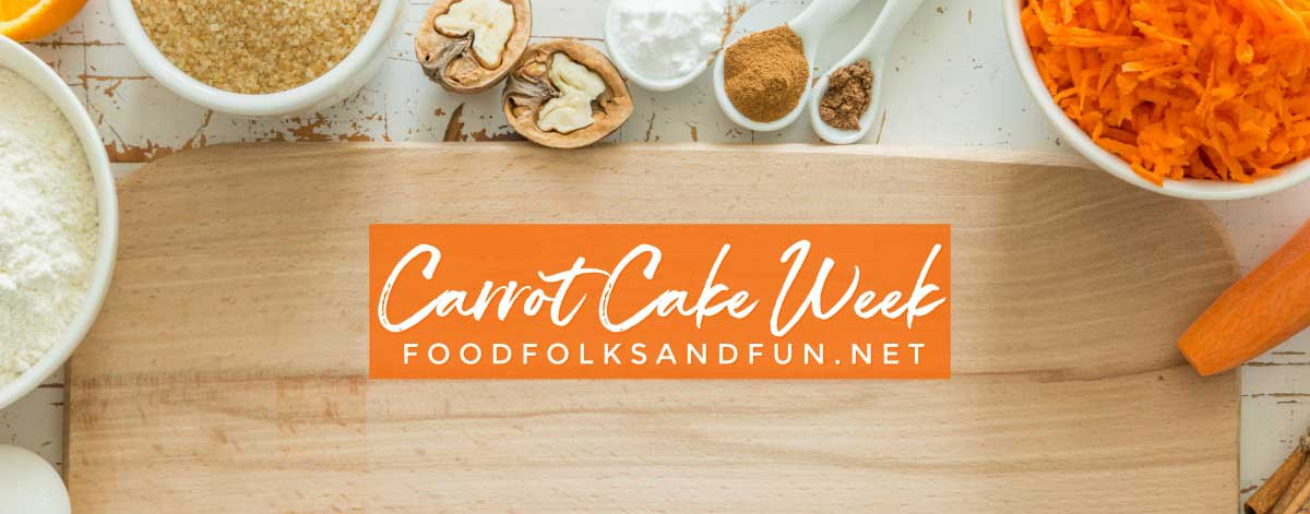 Carrot Cake Week on foodfolksandfun.net!