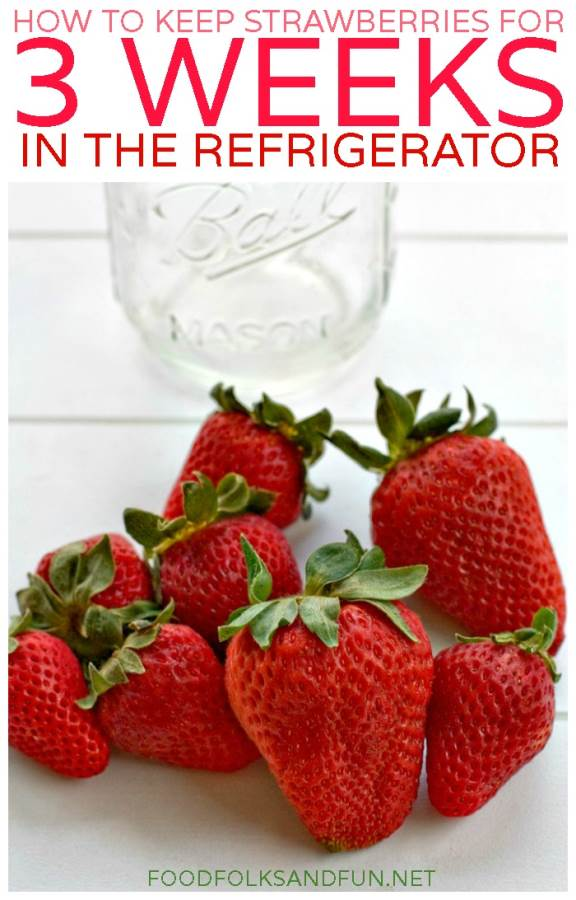 How to Keep Strawberries for 3 Weeks in the Refrigerator