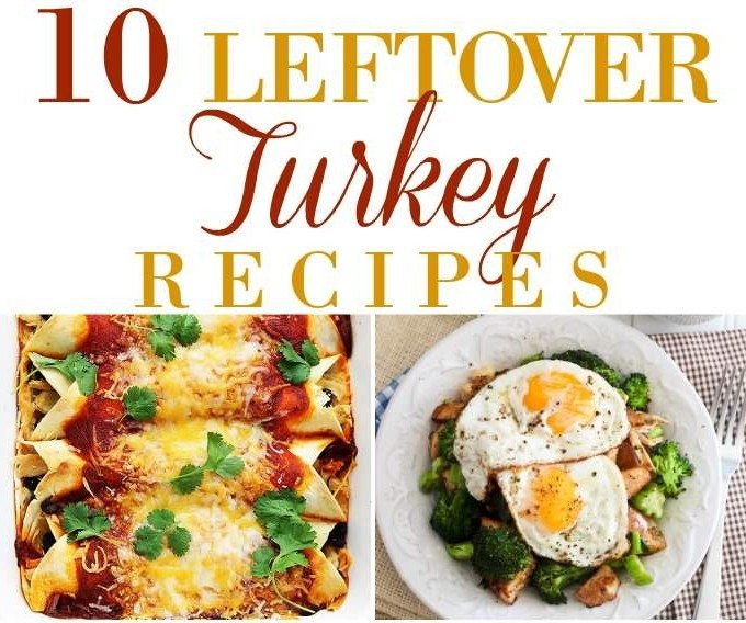 10 Leftover Turkey Recipes