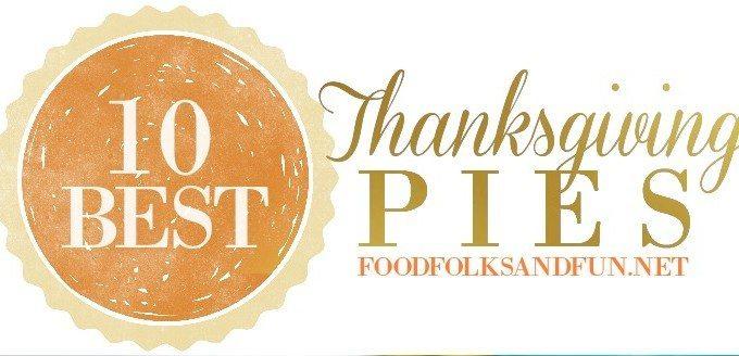 10 Best Thanksgiving Pie Recipes