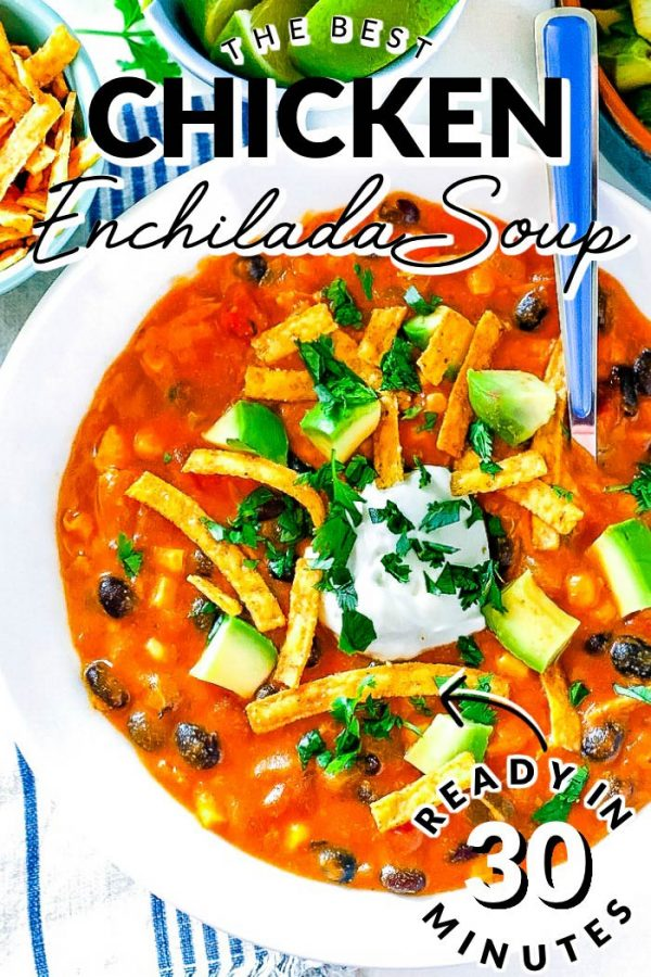 Finished Chicken Enchilada Soup recipe with text overlay for Pinterest.