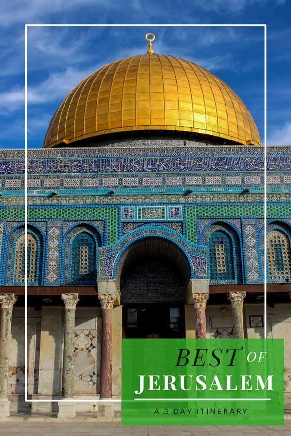 Best of Jerusalem Travel – a 3 Day Itinerary