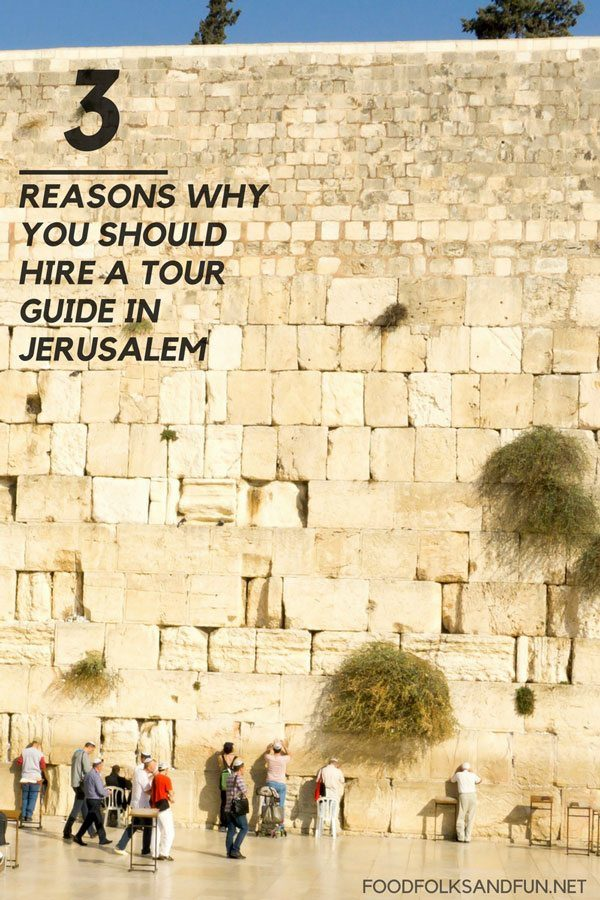 3 Reasons Why you should Hire a Jerusalem Tour Guide