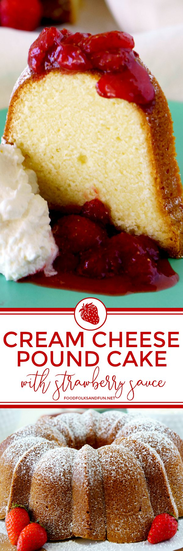 Irresistible Cream Cheese Pound Cake With Fresh Strawberry