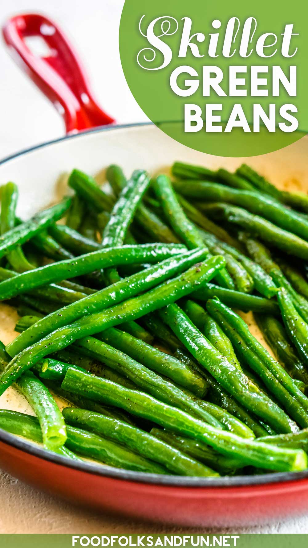 Proper Skillet Green Beans are just minutes away. See how to cook green beans in only 15 minutes plus seven different flavor variations! via @foodfolksandfun