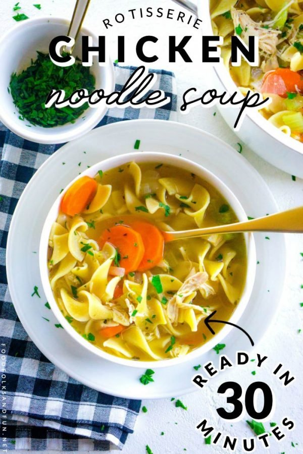 Finished Rotisserie Chicken Noodle Soup with text overlay for Pinterest.