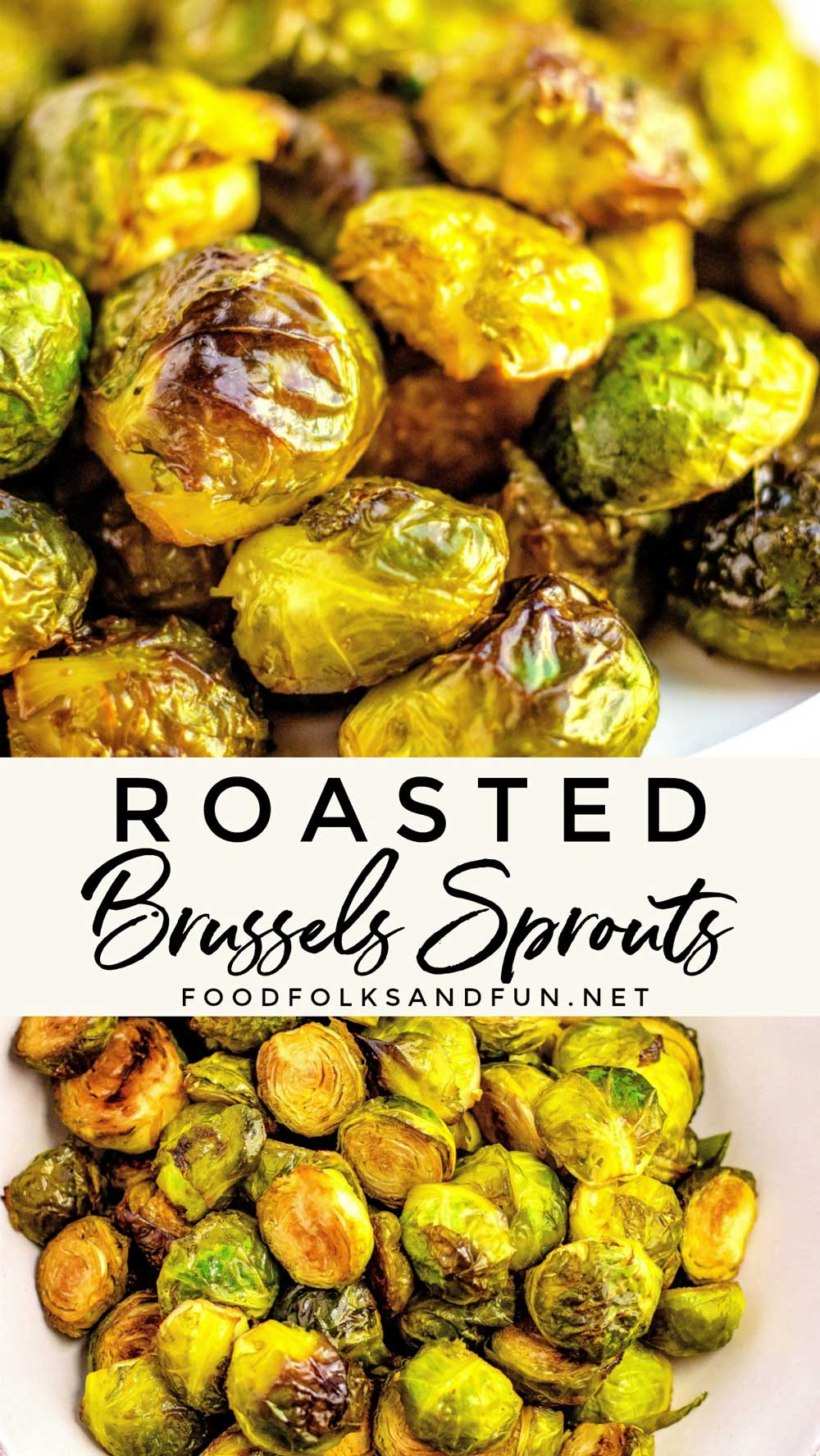 This Roasted Brussels Sprouts recipe is a quick and easy way to bring these tiny cabbages to life. They're caramelized on the outside and tender on the inside. #sidedish #easysidedish #easyrecipe #healthyrecipe #healthysidedish #Thanksgiving #ThanksgivingRecipe #Christmas #ChristmasRecipe #Easter #EasterRecipe #recipeofthedy #recipeoftheweek #LowCarb #LowCarbRecipe #foodfolksandfun via @foodfolksandfun