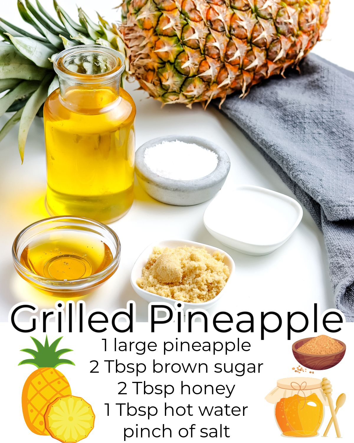 All of the ingredients needed to make this Grilled Pineapple recipe.