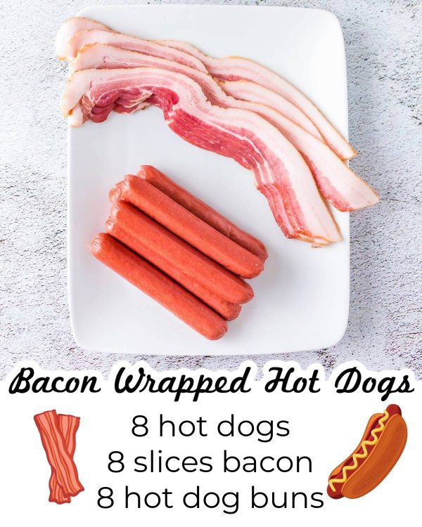 All of the ingredients needed to make Bacon Wrapped Hot Dogs.