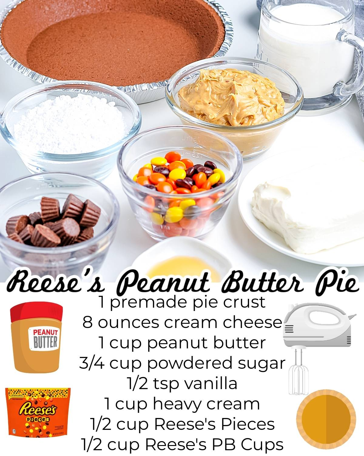 All of the ingredients needed to make this Reese's Pie Recipe.